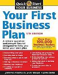 Your First Business Plan A Simple Question and Answer Format Designed to Help You Write Your...