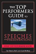 Top Performer's Guide to Speeches And Presentations