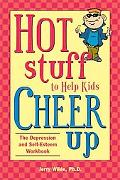 Hot Stuff to Help Kids Cheer Up The Depression and Self-esteem Workbook