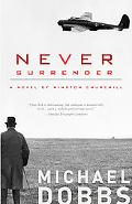 Never Surrender A Novel of Winston Churchill