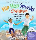 Hip Hop Speaks to Children: A Celebration of Poetry's Rhymes and Rhythms