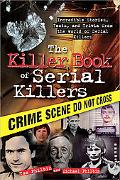 Killer Book of Serial Killers: Incredible Stories, Facts and Trivia from the World of Serial...