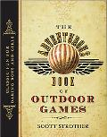 Adventurous Book of Outdoor Games: Classic Fun for Daring Boys and Girls