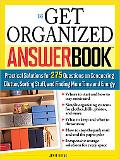 The Get Organized: Practical Solutions for 275 Questions on Conquering Clutter, Sorting Stuf...