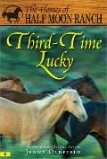 Third-Time Lucky (Horses of Half Moon Ranch Series #6)