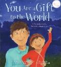 You Are a Gift to the World