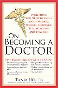 On Becoming a Doctor: Everything You Need to Know about Medical School, Residency, Specializ...
