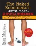 The Naked Roommate's First Year Survival Workbook: The Ultimate Tools for a Year with More F...
