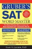 Gruber's SAT Word Master, 2E: The Most Effective Way to Learn the Most Important SAT Vocabulary Words