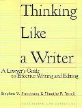 Thinking Like A Writer A Lawyer's Guide To Effective Writing And Editing