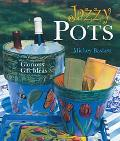 Jazzy Pots Glorious Gift Ideas
