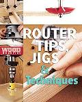Wood Magazine's Router Tips, Jigs & Techniques