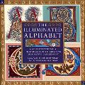 Illuminated Alphabet An Inspirational Introduction to Creating Decorative Calligraphy