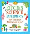 Kitchen Science Experiments : How Does Your Mold Garden Grow?