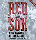 Red Sox A Retrospective Of Boston Baseball, 1901 To Today