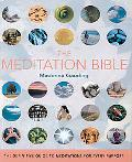 Meditation Bible The Definitive Guide To Meditations For Every Purpose