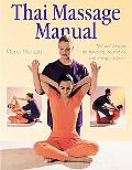 Thai Massage Manual Natural Therapy For Flexibility, Relaxation, And Energy Balance