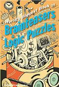 World's Biggest Book of Brainteasers & Logic Puzzles