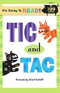 Tic and Tac
