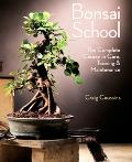 Bonsai School The Complete Course in Care, Training & Maintenance