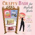 Crafty Bags for Stylish Girls Uniquely Chic Purses, Pouches, & Pocketbooks