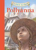 Pollyanna Retold from the Eleanor H. Porter Original