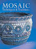 Mosaic Techniques & Traditions Projects & Designs from Around the World