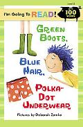 Green Boots, Blue Hair, Polka-dot Underwear