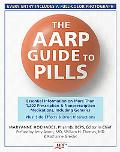AARP Guide to Pills Essential Information on More Than 1,200 Prescription and Nonprescriptio...