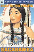 Path to the Pacific The Story of Sacajawea