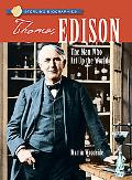 Thomas Edison The Man Who Lit Up the World