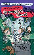 The Case of the Graveyard Ghost (Doyle and Fossey, Science Detectives)