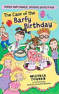 The Case of the Barfy Birthday (Doyle and Fossey, Science Detectives)