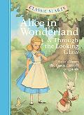 Alice in Wonderland & Through the Looking Glass (Classic Starts Series)