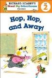 Richard Scarry's Readers (Level 2): Hop, Hop, and Away! (Richard Scarry's Great Big Schoolho...