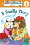 Richard Scarry's Readers (Level 2): A Smelly Story (Richard Scarry's Great Big Schoolhouse)