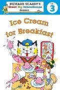 Ice Cream for Breakfast : Richard Scarry's Readers Level 3