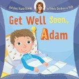 Helping Hand Books: Get Well Soon, Adam