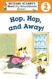 Richard Scarry's Readers (Level 2): Hop, Hop, and Away! (Richard Scarry's Great Big Schoolho...