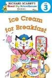 Richard Scarry's Readers (Level 3): Ice Cream for Breakfast (Richard Scarry's Great Big Scho...