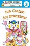 Richard Scarry's Readers (Level 3): Ice Cream for Breakfast (Richard Scarry's Great Big Scho...
