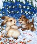 Quiet Bunny and Noisy Puppy