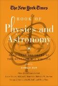 New York Times Book of Physics and Astronomy : The Best Science Writing from the Pages of th...