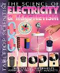 Science of Electricity & Magnetism Projects and Experiments With Electricity And Magnets