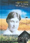 Story Behind Willa Cather's My Antonia
