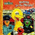 Sesame Street: Hooray for Heroes