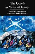 Occult In Mediaeval Europe, 500-1500 A Documentary History