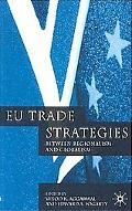 Eu Trade Strategies Between Regionalism and Globalization