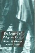 Rhetoric of Religious 'Cults' Terms of Use and Abuse