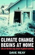 Climate Change Begins at Home Life on the Two-way Street of Global Warming